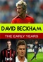 David Beckham: The Early Years